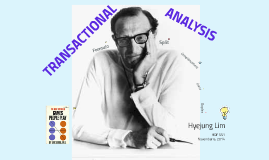 HDF 551 Transactional Analysis (TA)