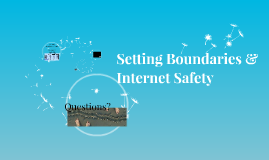 Setting Boundaries & Internet Safety