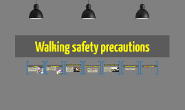 Walking safety precautions