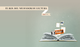 EL ROL DEL MEDIADOR DE LECTURA