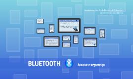 Ataque e segurança: Bluetooth.