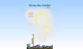 Güneş Güç Kuleleri