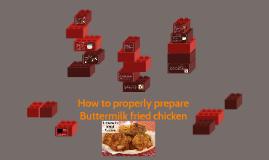 How to properly prepare Buttermilk fried chicken