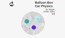 Balloon Box Car Physics