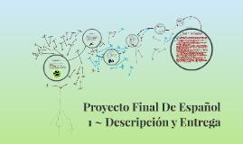 Proyecto Final De Español 1 ~ Descripción y Entrega