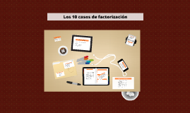 Copy of Los 10 casos de factorización