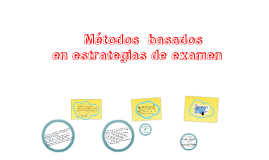 Copy of metodos basados en estrategias de examen