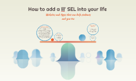 How to add a lil' SEL into your life