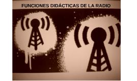 Copy of FUNCIONES DIDÁCTICAS DE LA RADIO