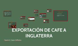 EXPORTACION DE CAFE  A INGLATERRA