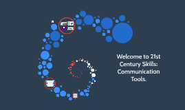 Welcome to 21st Century Skills: Communication Tools.