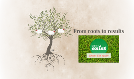 From roots to results: