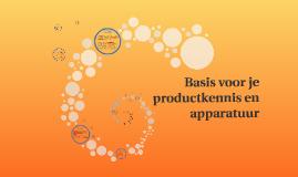 Basis voor je productkennis en apparatuur