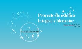 Copy of PROYECTO DE ESTÉTICA INTEGRAL Y BIENESTAE