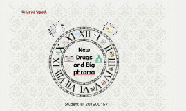 New drugs and Big Pharma