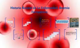 Copy of Historia Natural de la Enfermedad: Anemia Ferropénica.