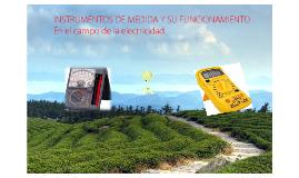 INSTRUMENTOS DE MEDIDA Y SU FUNCIONAMIENTOEn el campo de la electricidad
