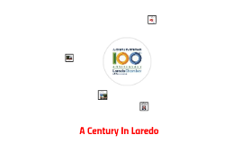 A Century In Laredo