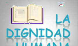 PRINCIPIOS RECTORES DE LA DIGNIDAD HUMANA