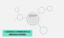 LA SOCIEDAD DE LA INFORMACIÓN EN LAS COMUNIDADES AUTÓNOMAS