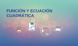 FUNCIÓN Y ECUACIÓN CUADRÁTICA