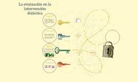 Copy of La evaluación en la intervención didáctica