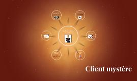 Copy of Client mystère