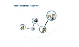 Meet Michael Fischer