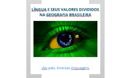 Copy of Língua e seus valores divididos na geografia brasileira