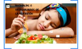 ANOMALÍAS Y DESEQUILIBRIOS DE LA NUTRICIÓN