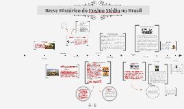 Breve Histórico do Ensino Médio no Brasil