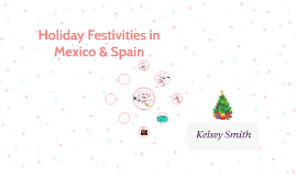 Holiday Festivities in Mexico & Spain