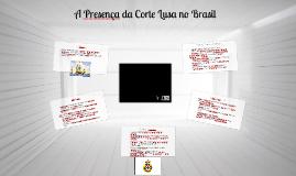 A Presença da Corte Lusa no Brasil