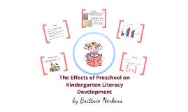 The Effects of Preschool on Kindergarten Literacy Development