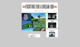 FIGHTING FOR A DREAM JOB