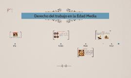 Copy of Derecho del trabajo en la Edad Media