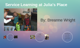 Copy of Service Learning at Julia's Place