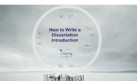 How to Write an Introduction to the Dissertation/Thesis