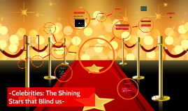 -Celebrities: The Shining Stars that Blind us All-