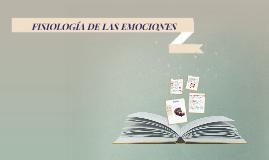Copy of FISIOLOGÍA DE LAS EMOCIONES