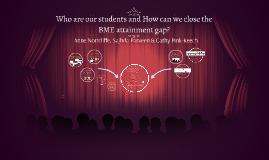 Who are our students and How Can We Close the Attainment Gap?