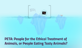 PETA: People for the Ethical Treatment of Animals, or People