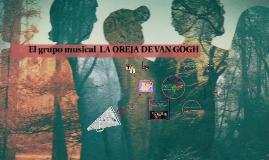 El grupo musical LA OREJA DE VAN GOGH