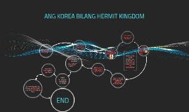 ANG KOREA BILANG HERMIT KINGDOM