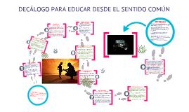 DECÁLOGO PARA EDUCAR DESDE EL SENTIDO COMÚN