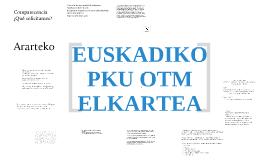 Copy of EUSKADIKO PKU-OTM ELKARTEA