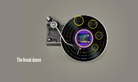 The break dance