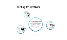 Existing Documentaries