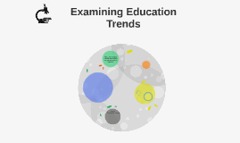 Taking a Closer Look at Growing Education Trends