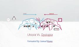 Copy of Utopia vs. Dystopia